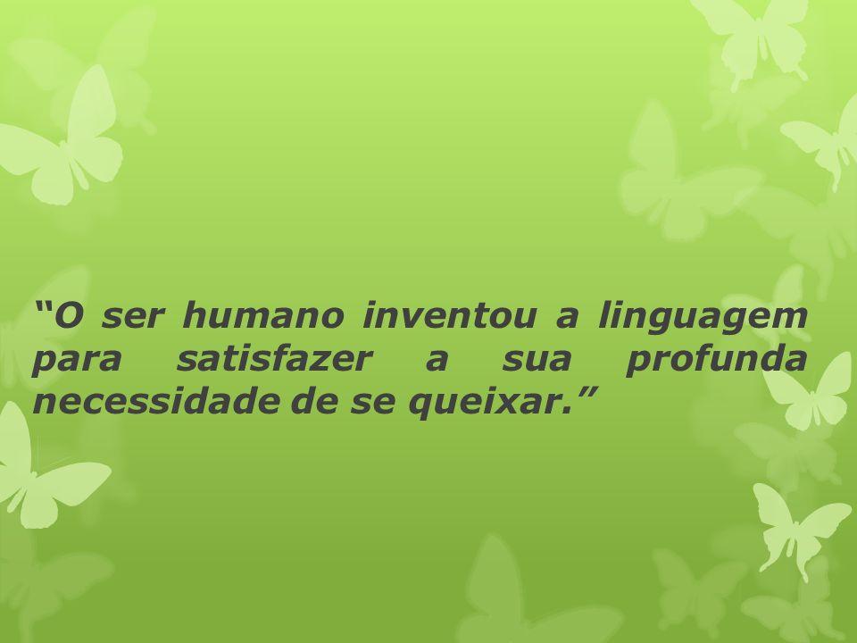 O estudo da linguagem O Sujeito falante é dotado de duas aptidões: Conhecimento da língua; (competência) Modo individual de seu uso; (perfomance) As peculiaridades das línguas se impõem.