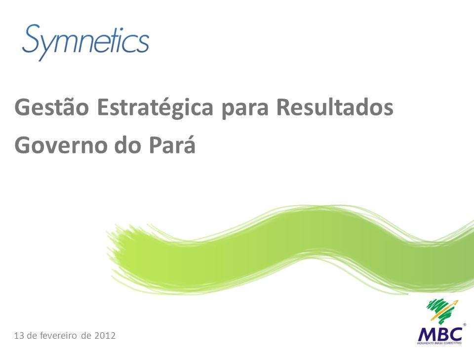 Gestão Estratégica para Resultados Governo do Pará 13 de fevereiro de 2012