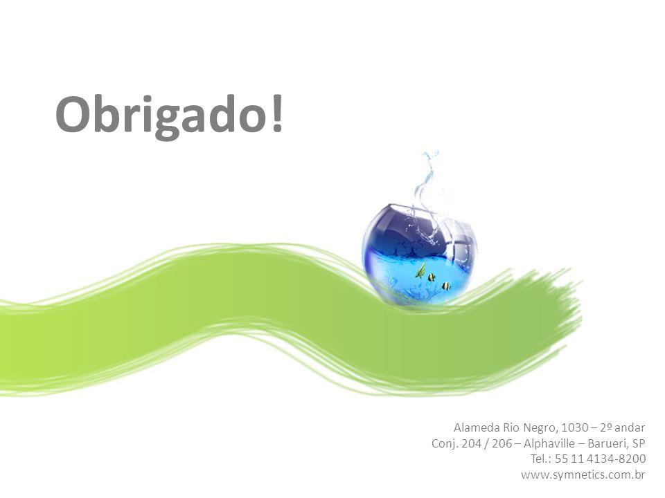 Obrigado! Alameda Rio Negro, 1030 – 2º andar Conj. 204 / 206 – Alphaville – Barueri, SP Tel.: 55 11 4134-8200 www.symnetics.com.br