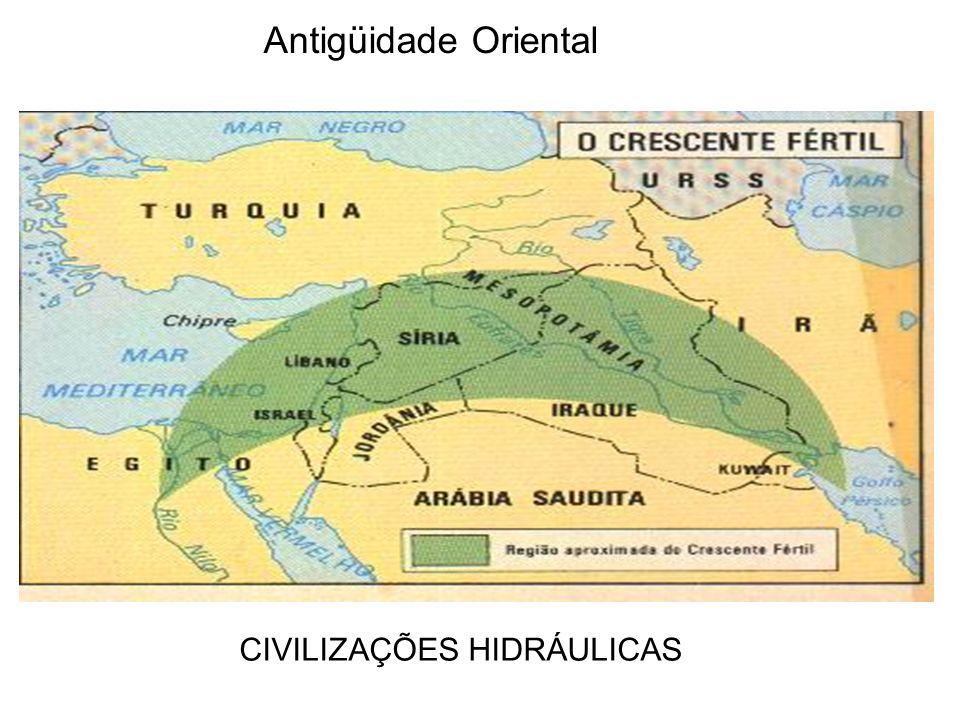 Antigüidade Oriental CIVILIZAÇÕES HIDRÁULICAS