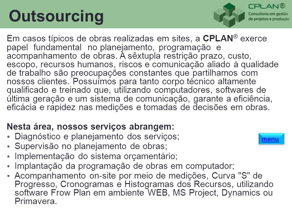 ® Outsourcing Em casos típicos de obras realizadas em sites, a CPLAN ® exerce papel fundamental no planejamento, programação e acompanhamento de obras.
