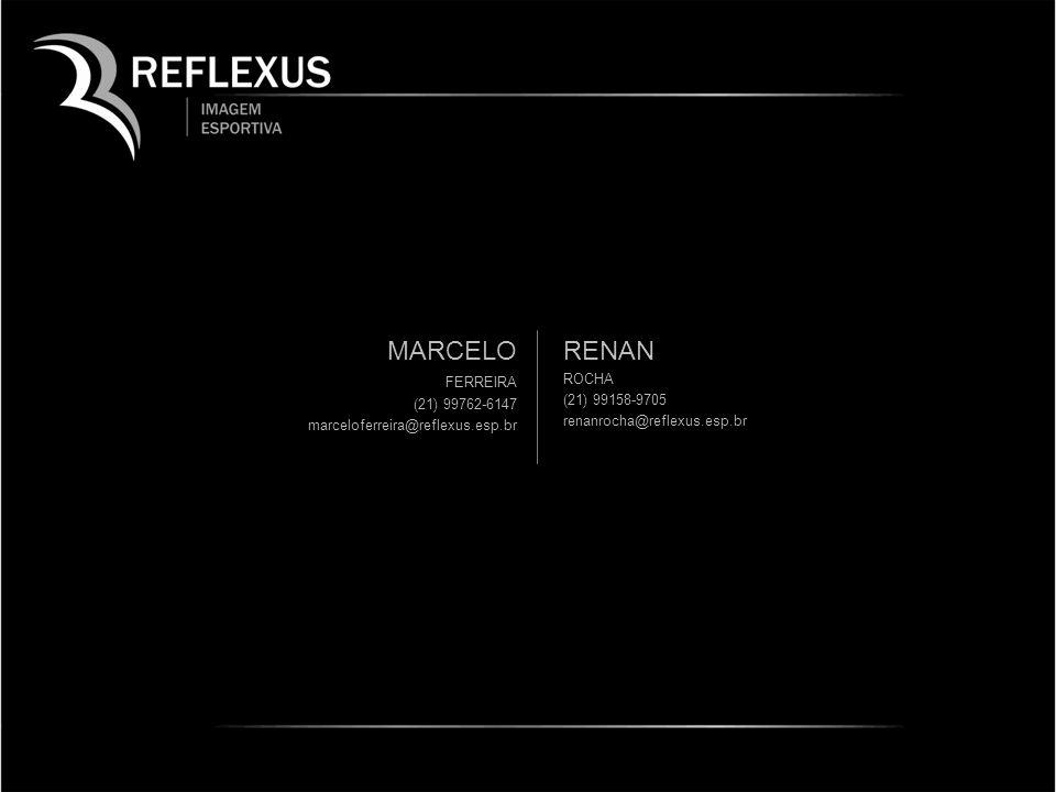 MARCELO FERREIRA (21) 99762-6147 marceloferreira@reflexus.esp.br RENAN ROCHA (21) 99158-9705 renanrocha@reflexus.esp.br