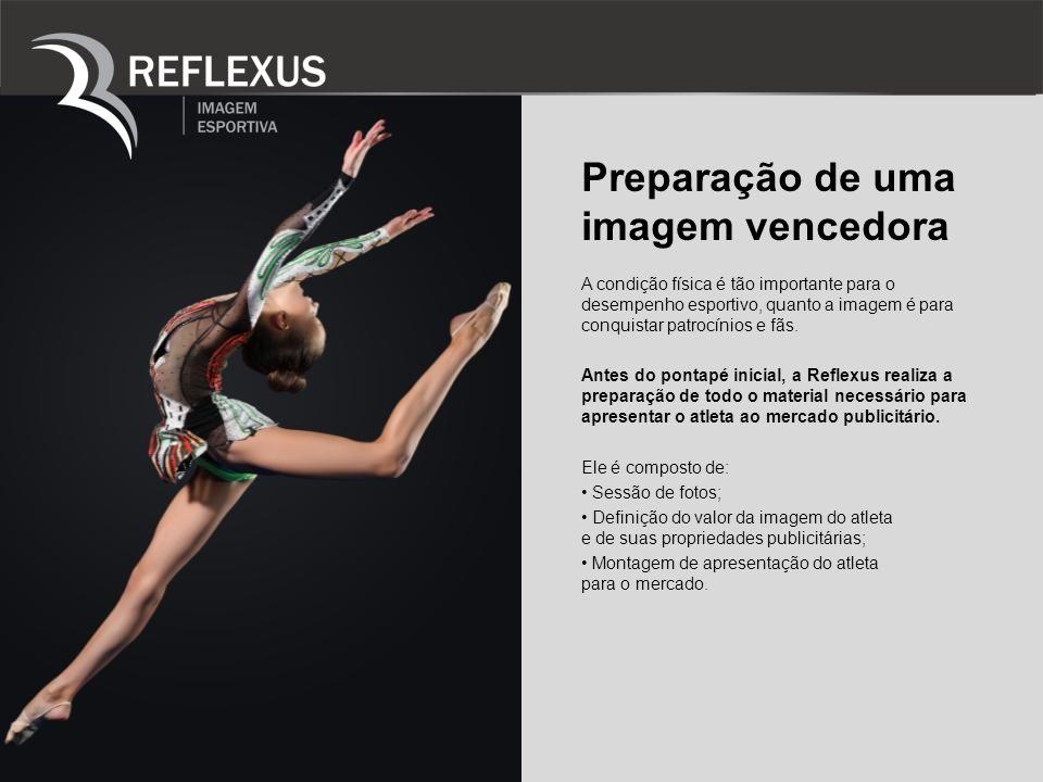 Preparação de uma imagem vencedora A condição física é tão importante para o desempenho esportivo, quanto a imagem é para conquistar patrocínios e fãs