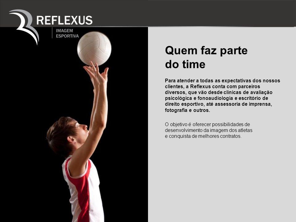 A empresa que joga nas onze (outros serviços) Além da gestão de imagem de atletas, a Reflexus busca patrocínios para eventos, projetos e modalidades esportivas e ainda orienta empresas que desejam investir no esporte.