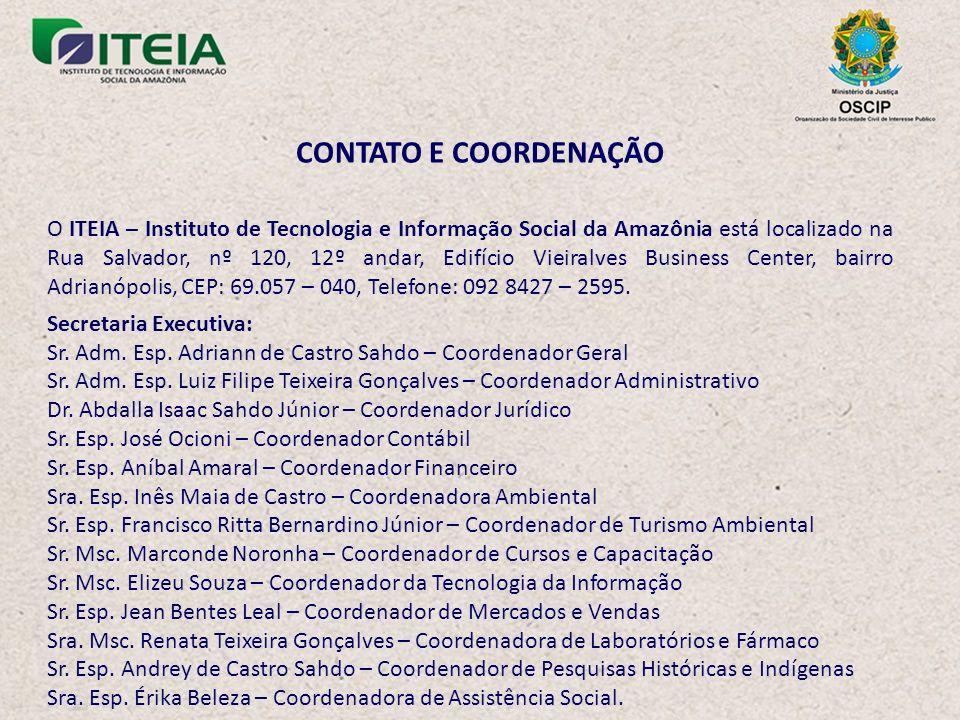 CONTATO E COORDENAÇÃO O ITEIA – Instituto de Tecnologia e Informação Social da Amazônia está localizado na Rua Salvador, nº 120, 12º andar, Edifício Vieiralves Business Center, bairro Adrianópolis, CEP: 69.057 – 040, Telefone: 092 8427 – 2595.