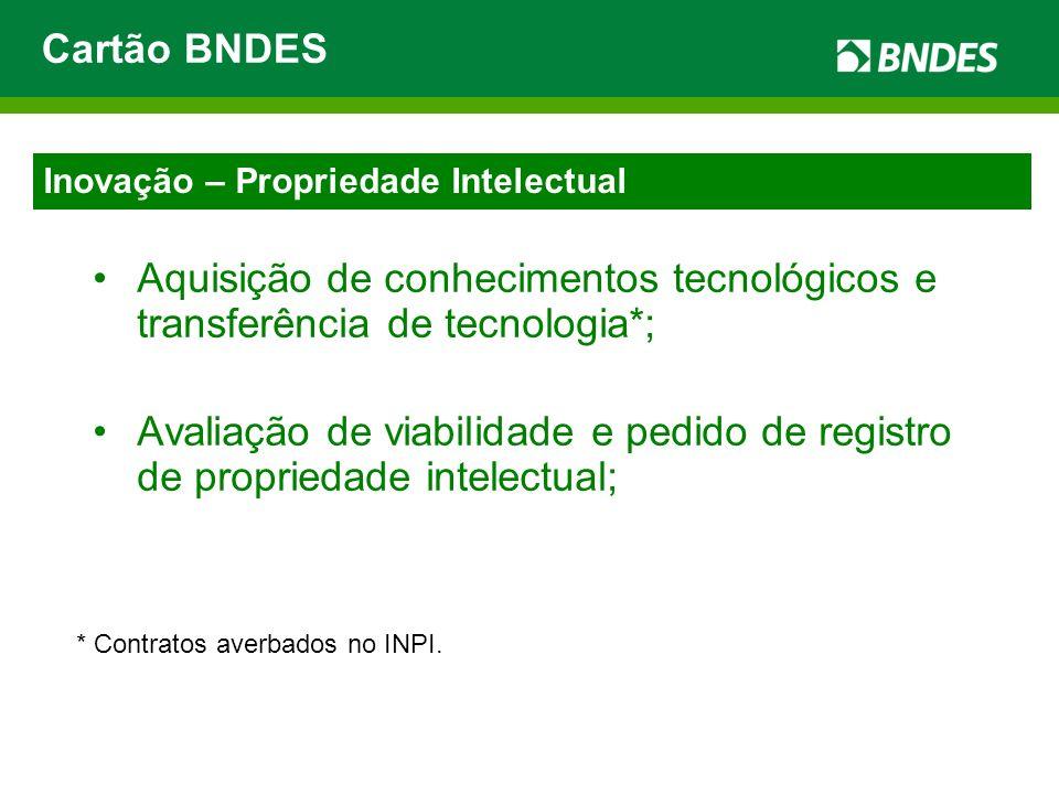 Aquisição de conhecimentos tecnológicos e transferência de tecnologia*; Avaliação de viabilidade e pedido de registro de propriedade intelectual; * Co