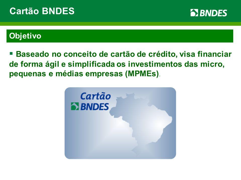 Objetivo Baseado no conceito de cartão de crédito, visa financiar de forma ágil e simplificada os investimentos das micro, pequenas e médias empresas