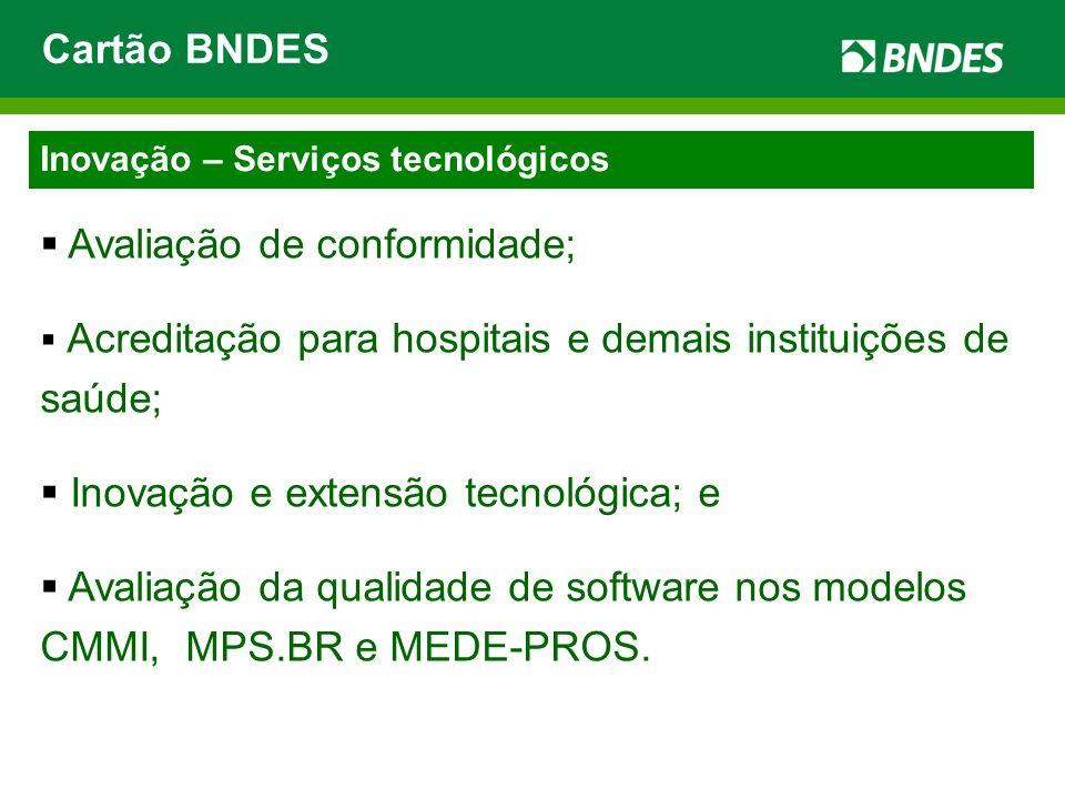 Inovação – Serviços tecnológicos Avaliação de conformidade; Acreditação para hospitais e demais instituições de saúde; Inovação e extensão tecnológica