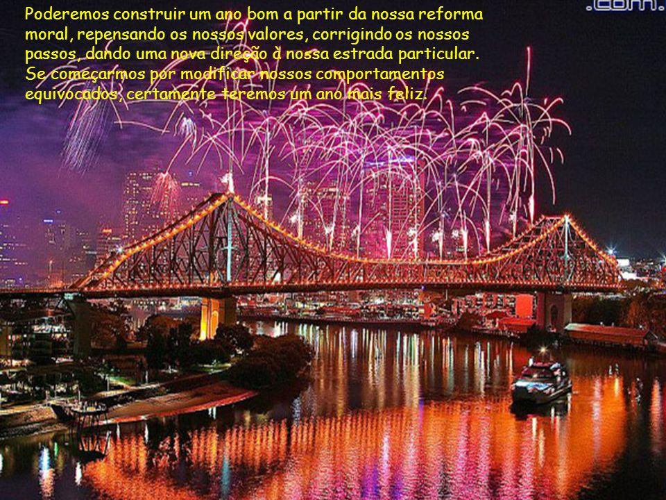 Nós, e somente nós podemos construir um ano melhor, já que um feliz ano novo não se deseja, se constrói.