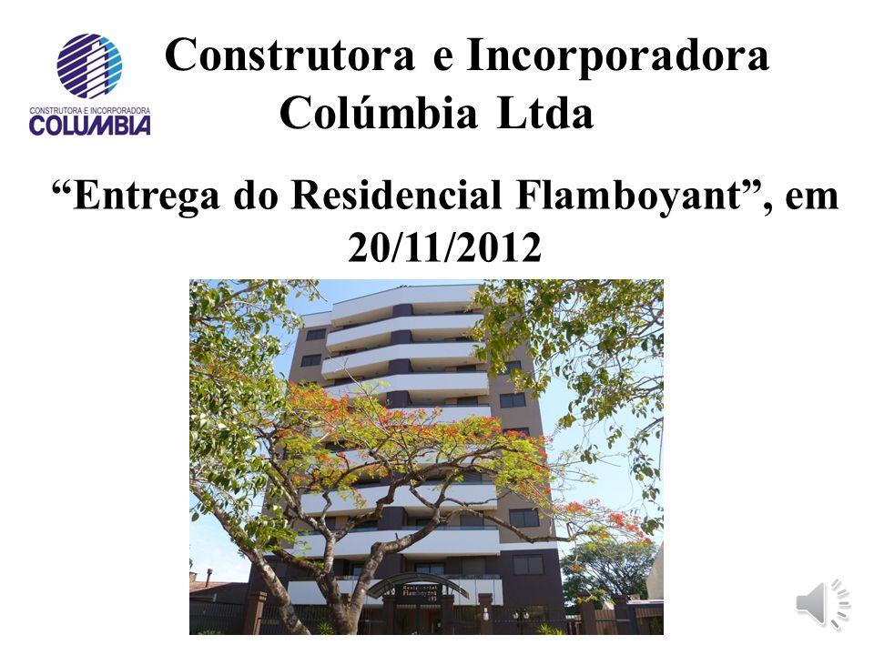 Construtora e Incorporadora Colúmbia Ltda Início das obras físicas (09/04/2010):