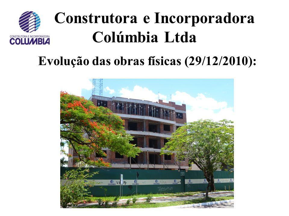 Construtora e Incorporadora Colúmbia Ltda Evolução das obras físicas (12/08/2010):