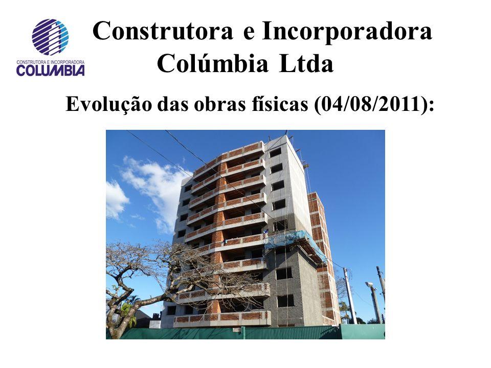 Construtora e Incorporadora Colúmbia Ltda Evolução das obras físicas (29/12/2010):