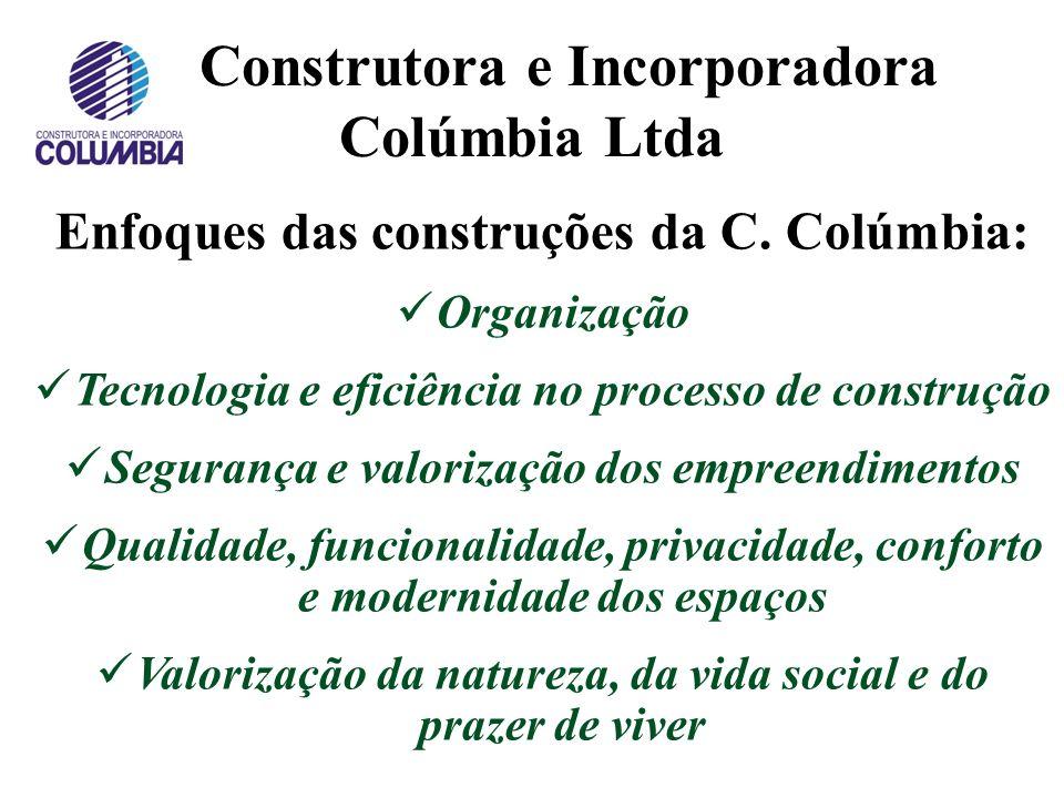 Construtora e Incorporadora Colúmbia Ltda Os projetos da Construtora Colúmbia procuram privilegiar um estilo de vida contemporâneo a seus moradores O