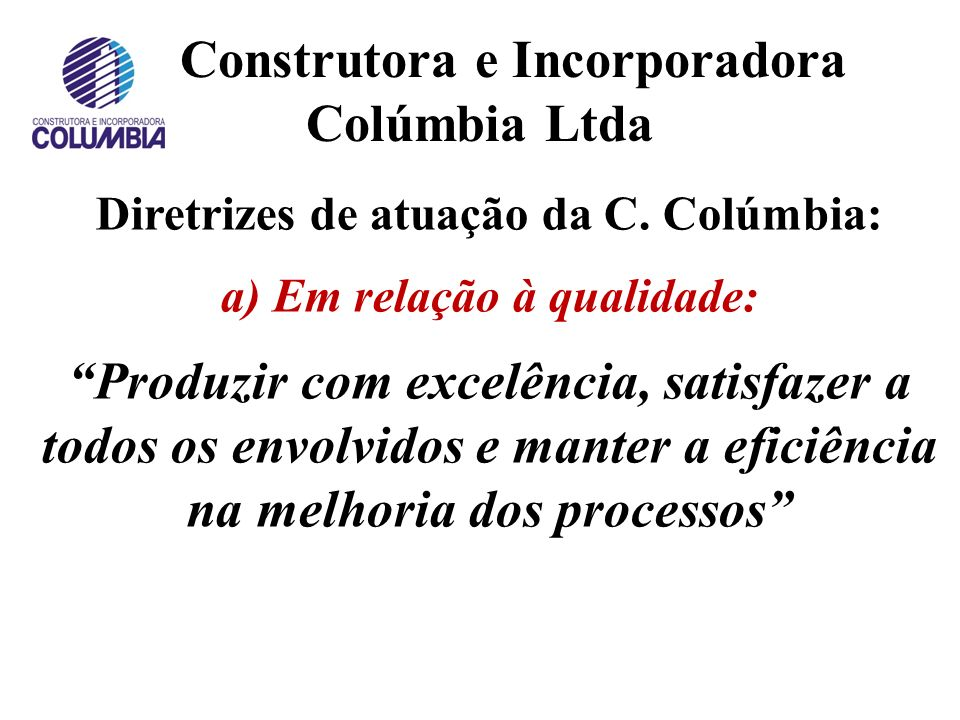 Construtora e Incorporadora Colúmbia Ltda Evolução das obras físicas (25/11/2011):