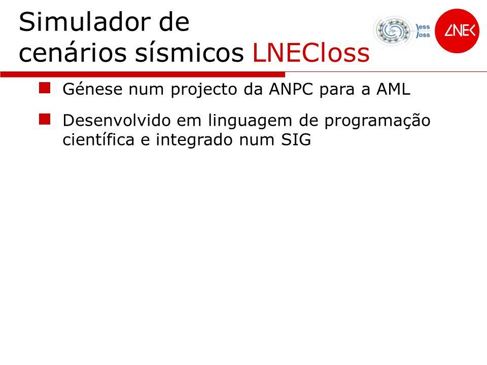 Simulador de cenários sísmicos LNECloss Desenvolvido em linguagem de programação científica e integrado num SIG Génese num projecto da ANPC para a AML
