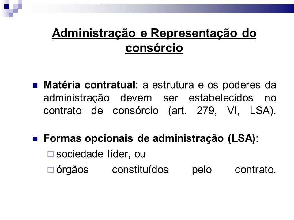 Administração e Representação do consórcio Matéria contratual: a estrutura e os poderes da administração devem ser estabelecidos no contrato de consór