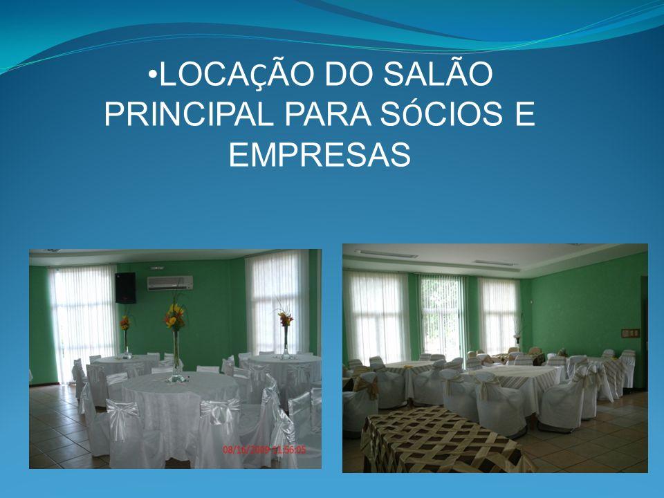 LOCA Ç ÃO DO SALÃO PRINCIPAL PARA S Ó CIOS E EMPRESAS