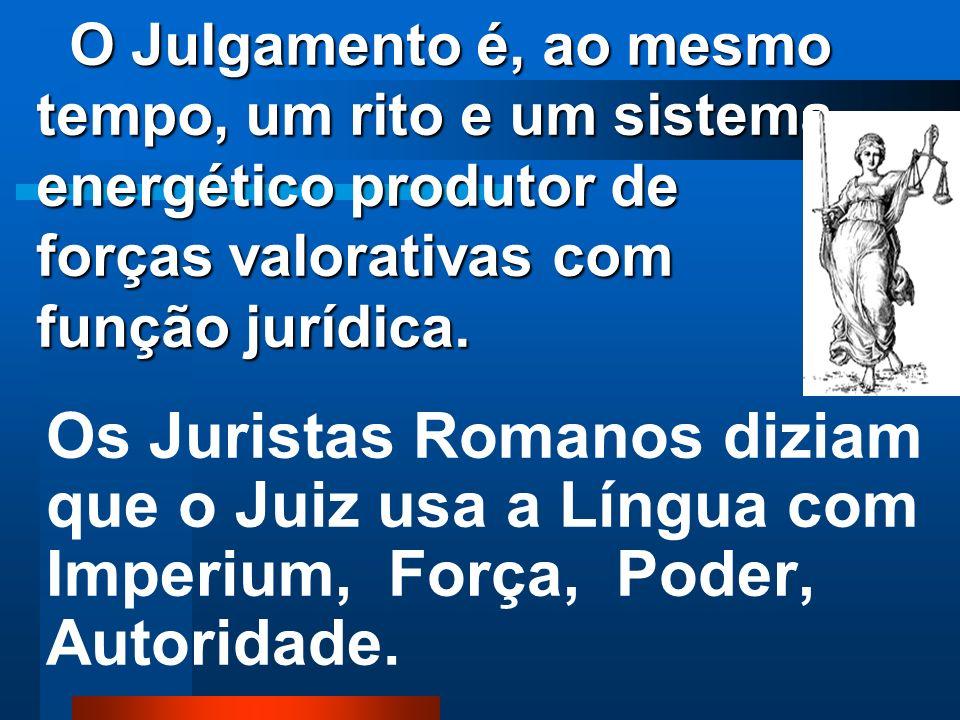 O Juiz não é um jornalista que usa a língua como sistema de comunicação, e sim um julgador, que julga. O Juiz não é um jornalista que usa a língua com