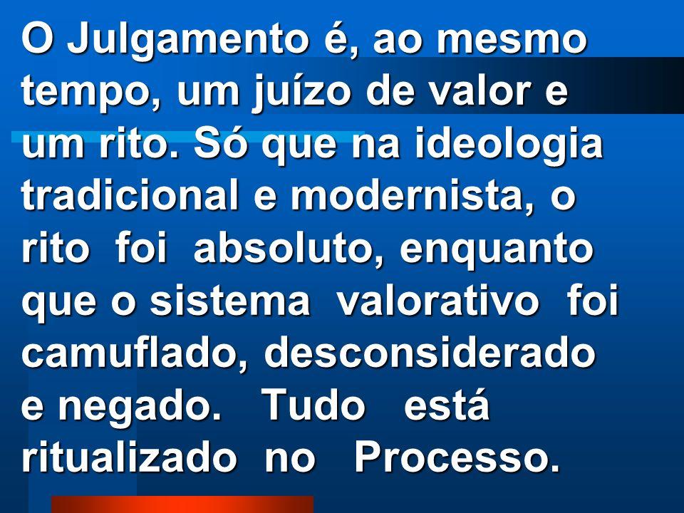 As Forças Valorativas do Julgamento são Forças Jurídicas que causam efeitos e consequências penais, carcerárias, econômicas e sociais.