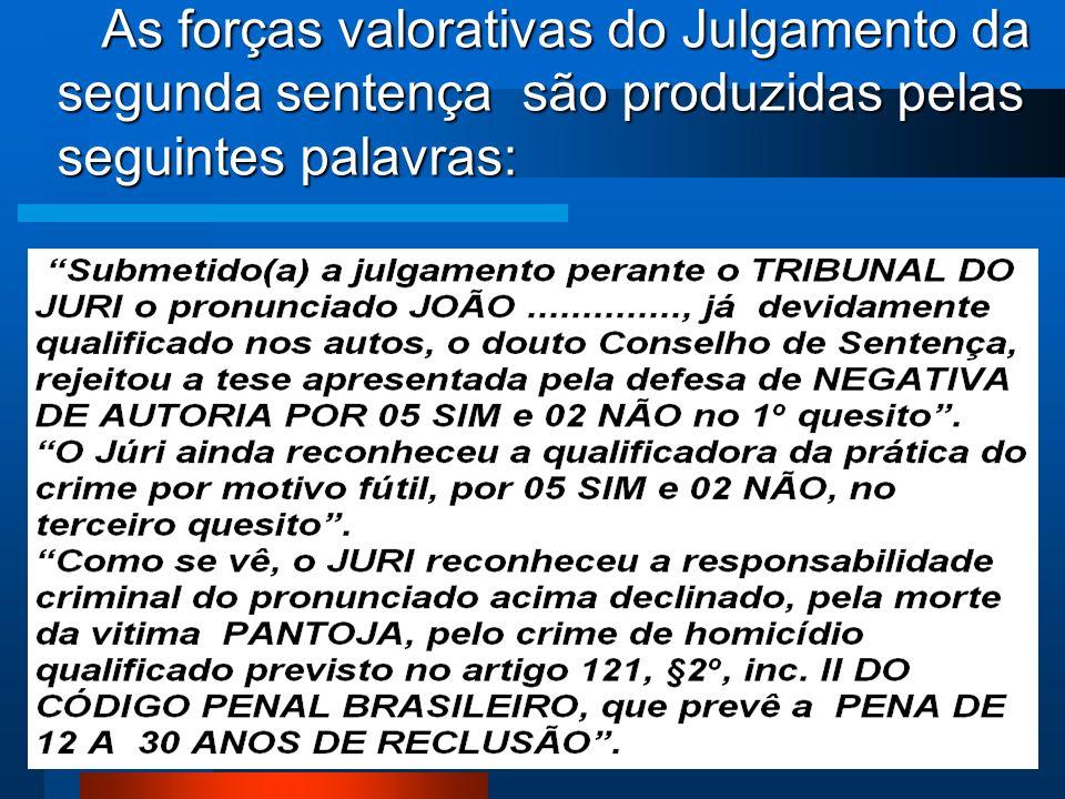 AS FORÇAS VALORATIVAS DO JULGAMENTO (da segunda sentença).