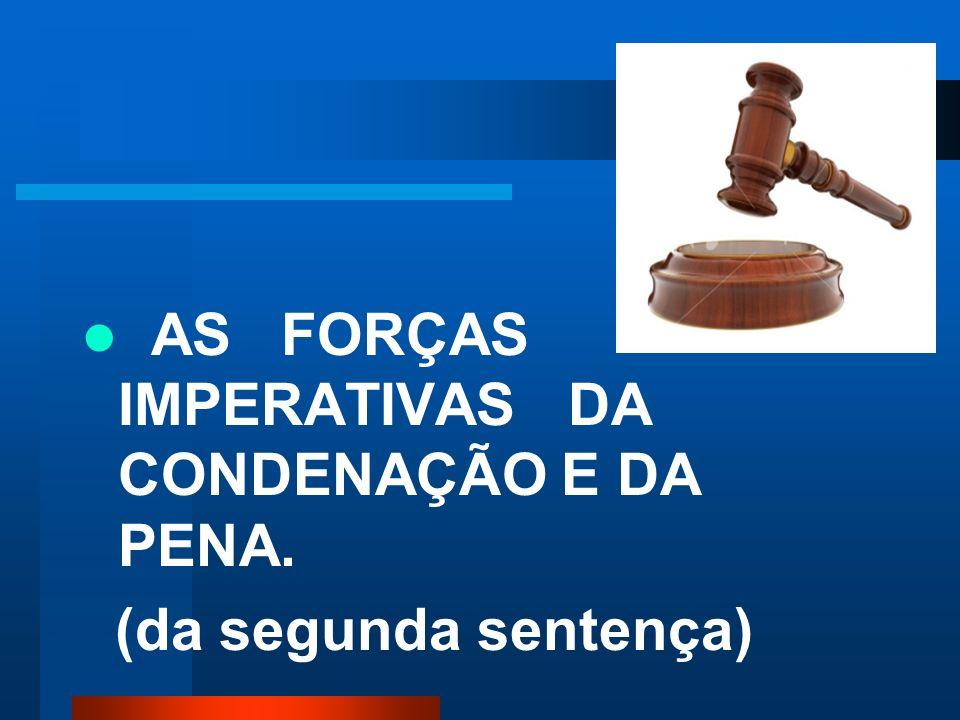 As forças valorativas do Julgamento da segunda sentença são produzidas pelas seguintes palavras: As forças valorativas do Julgamento da segunda senten