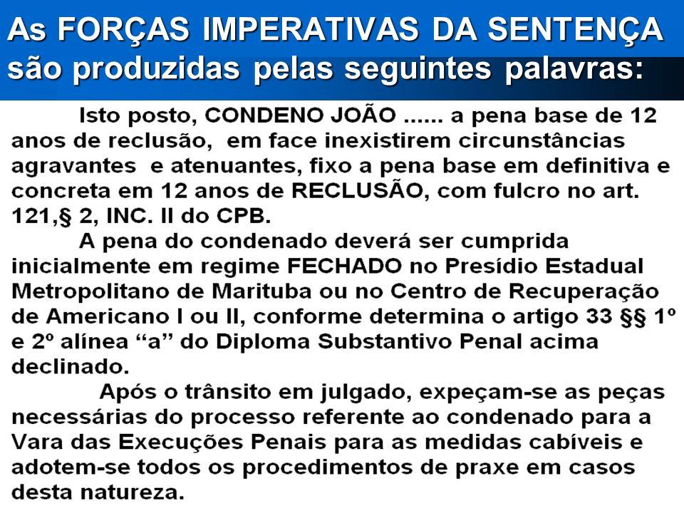 AS FORÇAS IMPERATIVAS DA CONDENAÇÃO E DA PENA. (da segunda sentença)