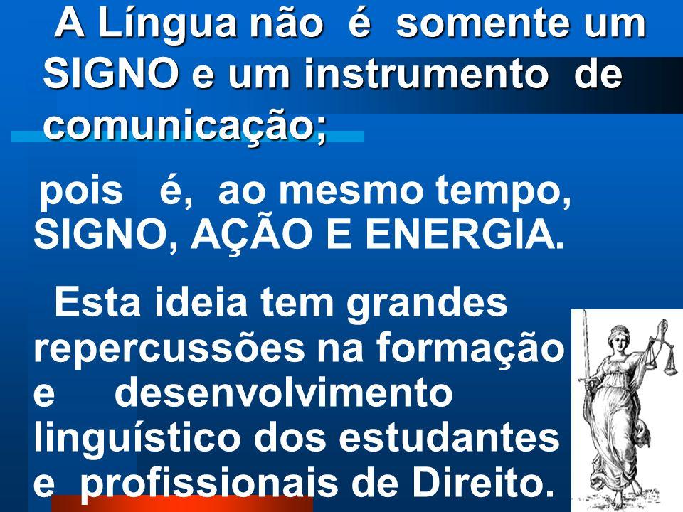 Os dados mostram que a Língua possui Sistemas Energéticos no conjunto dos seus sistemas constitutivos e operativos; ou seja, sistemas produtores de en