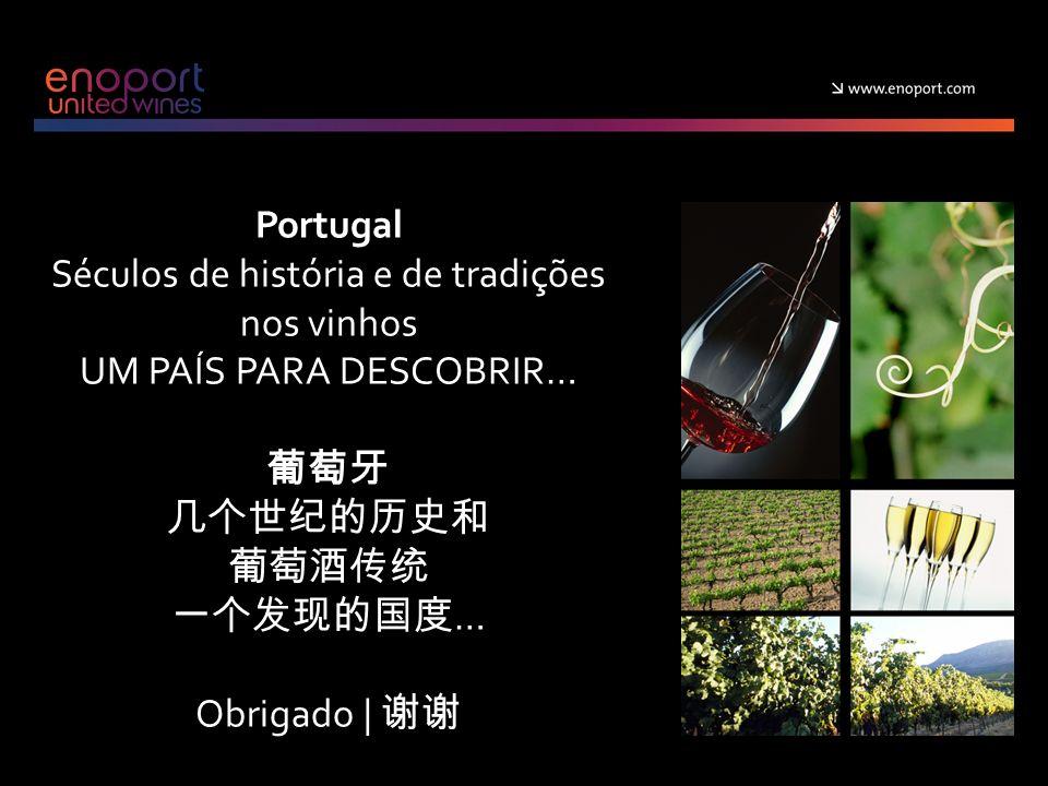 Portugal Séculos de história e de tradições nos vinhos UM PAÍS PARA DESCOBRIR… … Obrigado |