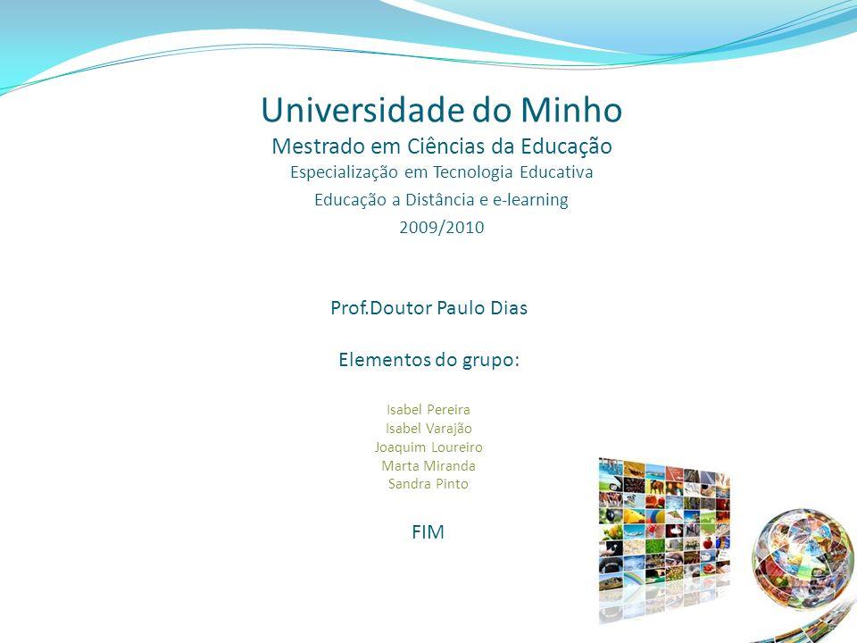 Prof.Doutor Paulo Dias Elementos do grupo: Isabel Pereira Isabel Varajão Joaquim Loureiro Marta Miranda Sandra Pinto FIM Universidade do Minho Mestrad