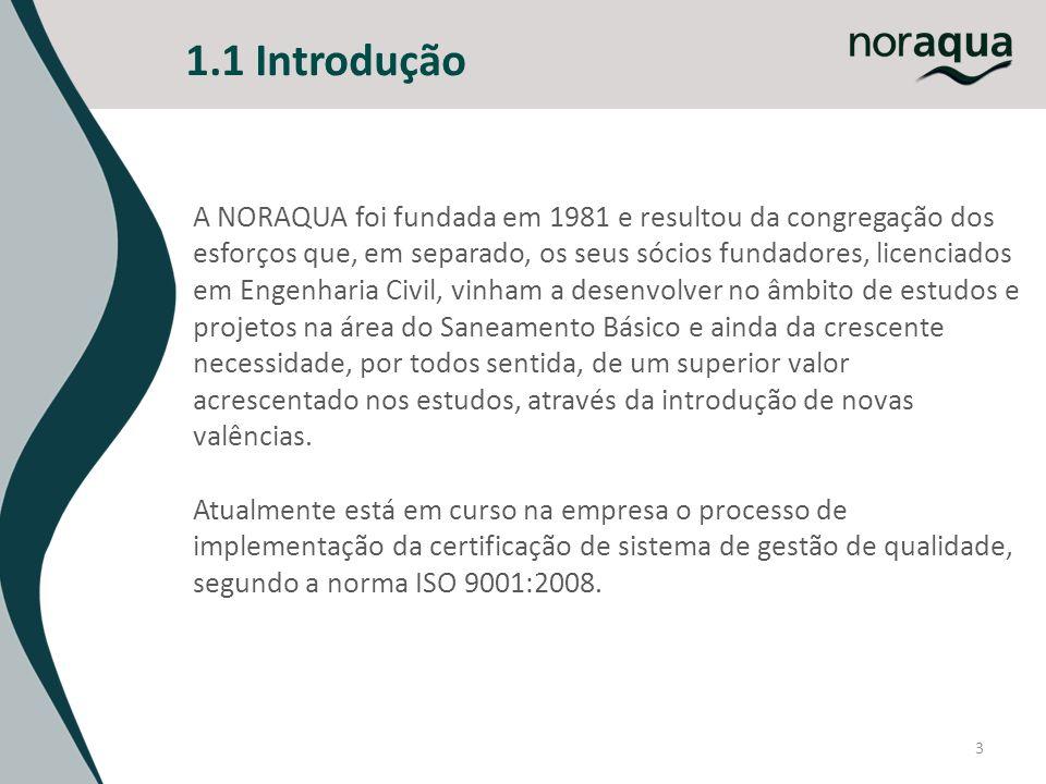 3 A NORAQUA foi fundada em 1981 e resultou da congregação dos esforços que, em separado, os seus sócios fundadores, licenciados em Engenharia Civil, v
