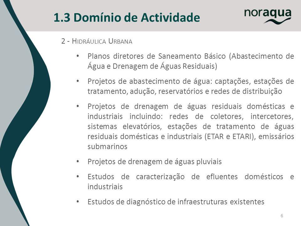 6 1.3 Domínio de Actividade 2 - H IDRÁULICA U RBANA Planos diretores de Saneamento Básico (Abastecimento de Água e Drenagem de Águas Residuais) Projet