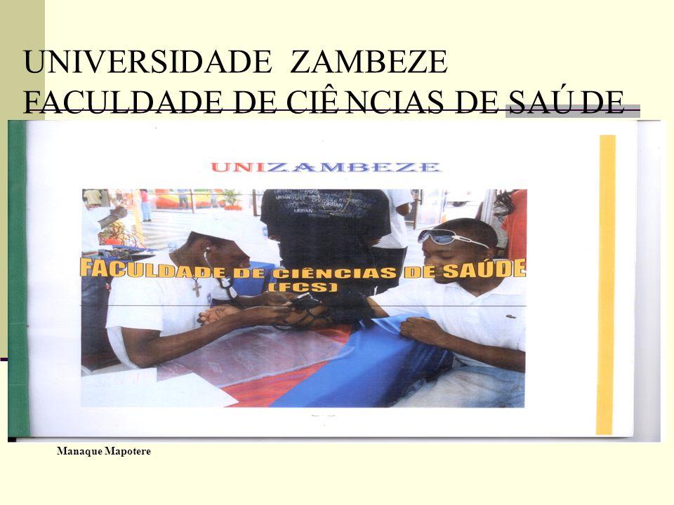 Manaque Mapotere UNIVERSIDADE ZAMBEZE FACULDADE DE CIÊ NCIAS DE SAÚ DE