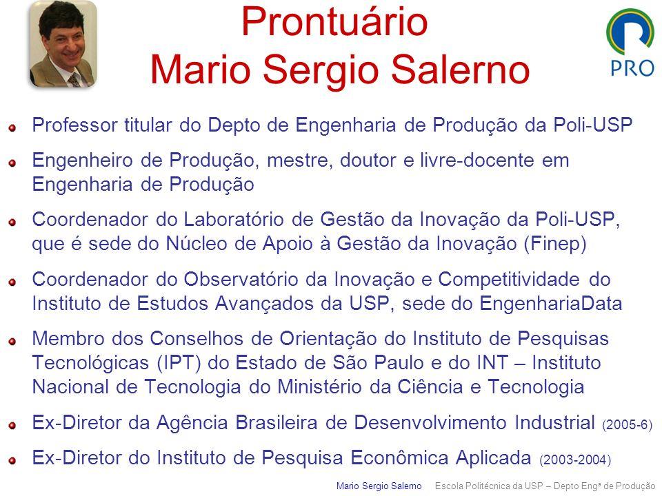 Prontuário Mario Sergio Salerno Mario Sergio Salerno Escola Politécnica da USP – Depto Eng a de Produção Professor titular do Depto de Engenharia de P