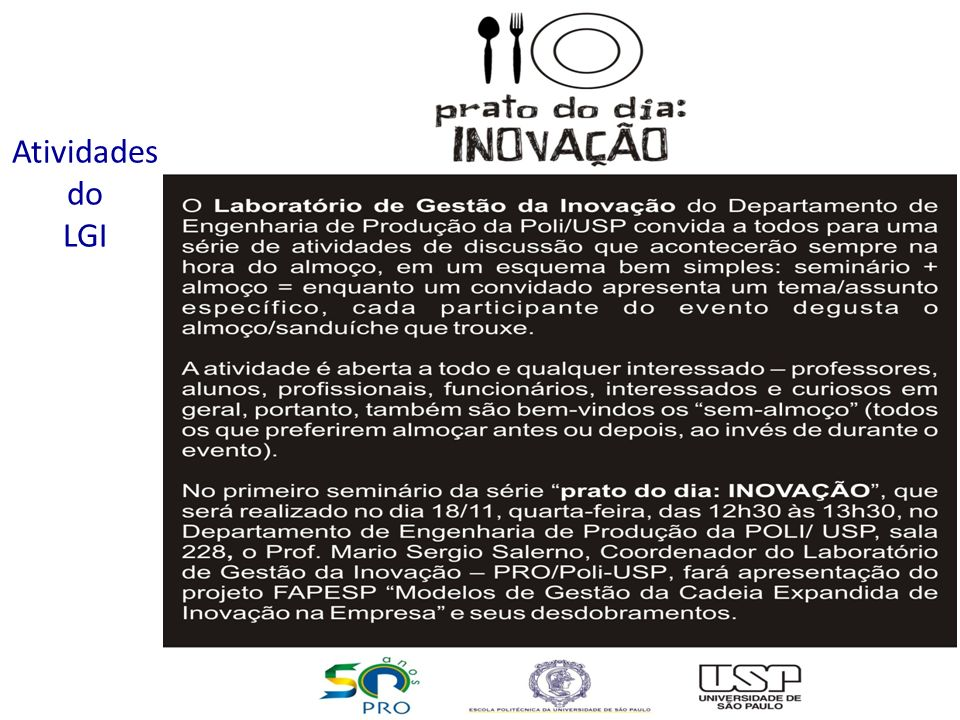 Mario Sergio Salerno Laboratório de Gestão da Inovação, Escola Politécnica da USP – Depto Eng a de Produção Atividades do LGI