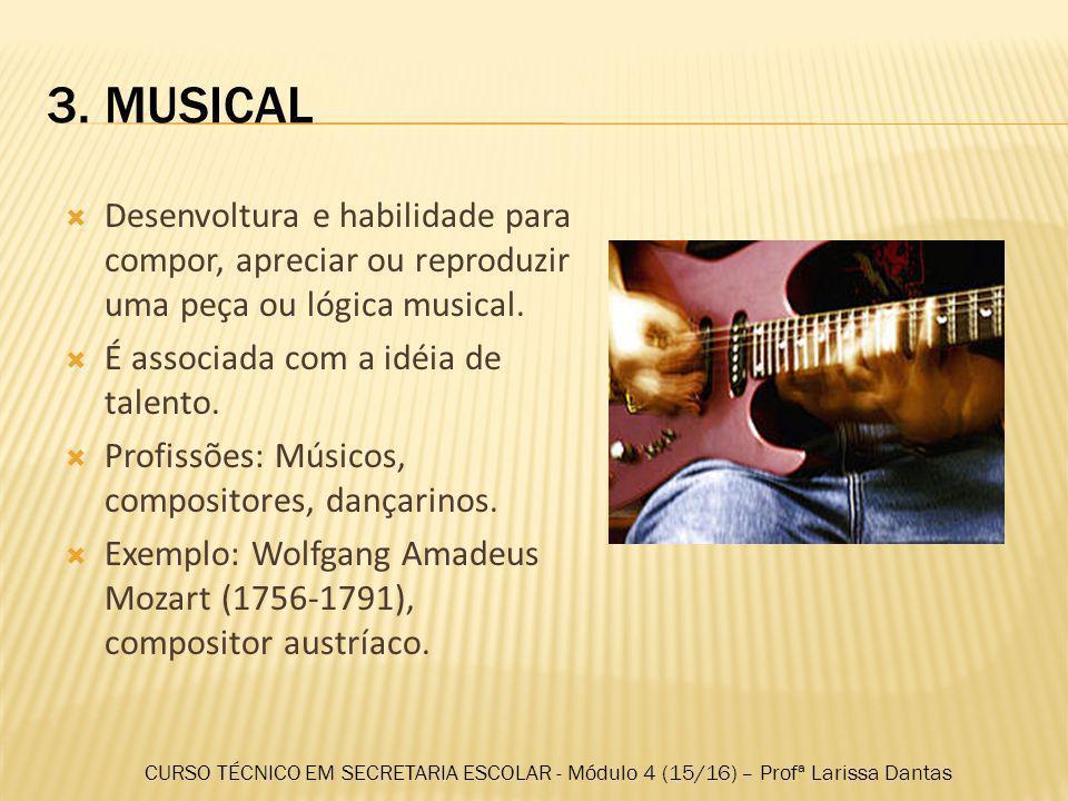 2. LINGUÍSTICA Sensibilidade para os sons, ritmos e significados das palavras, além de uma especial percepção das diferentes funções da linguagem. Pro