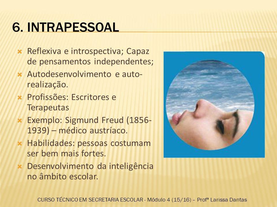 5.CINESTÉSICO- CORPORAL: Usar o corpo para expressar idéias e sentimentos.