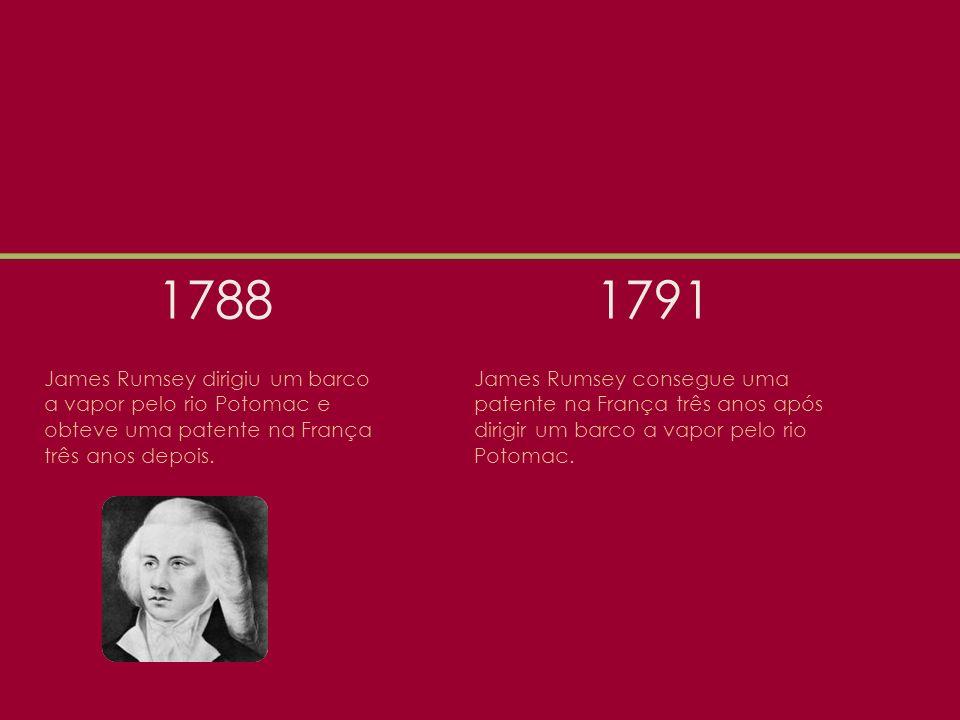 1788 James Rumsey dirigiu um barco a vapor pelo rio Potomac e obteve uma patente na França três anos depois.