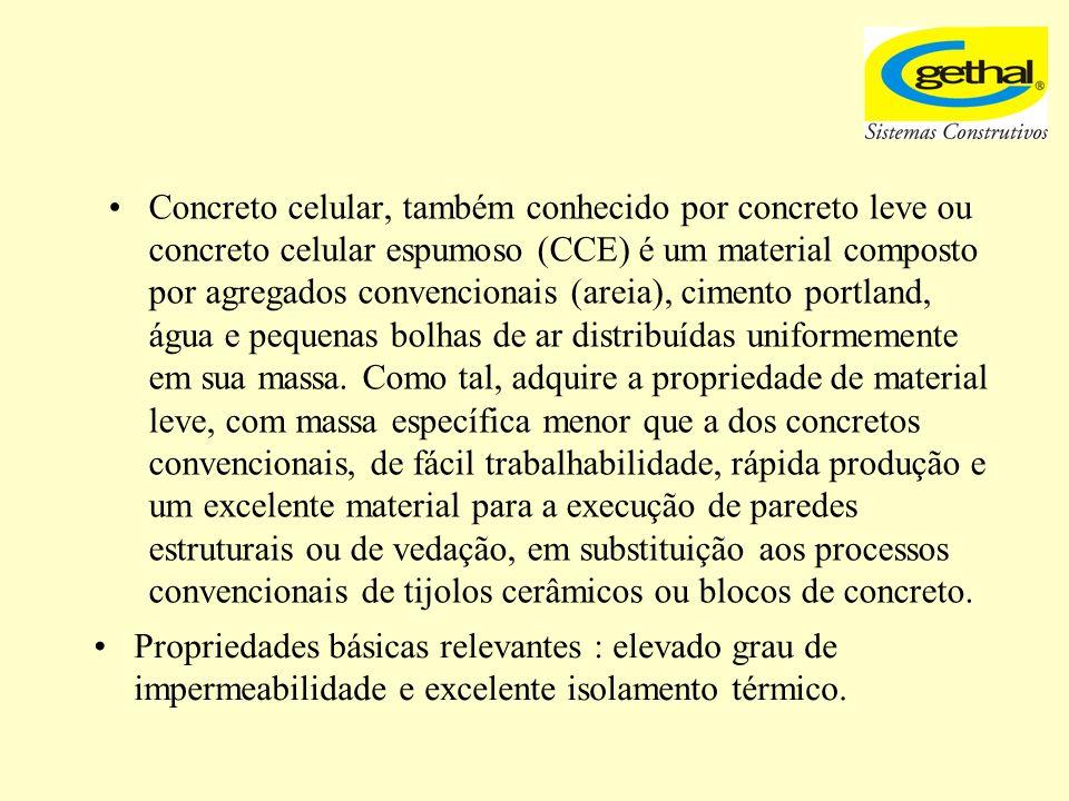 Concreto Convencional Concreto Celular (densidade) = 2.400 kgf/m³ (densidade) = 400 a 1.800 kgf/m³ Conforme a NBR 12.645 para paredes : = 1.300 a 1900 kgf/m³ Areia Brita Massa do concreto comumMassa do concreto celular AreiaBolhas de ar
