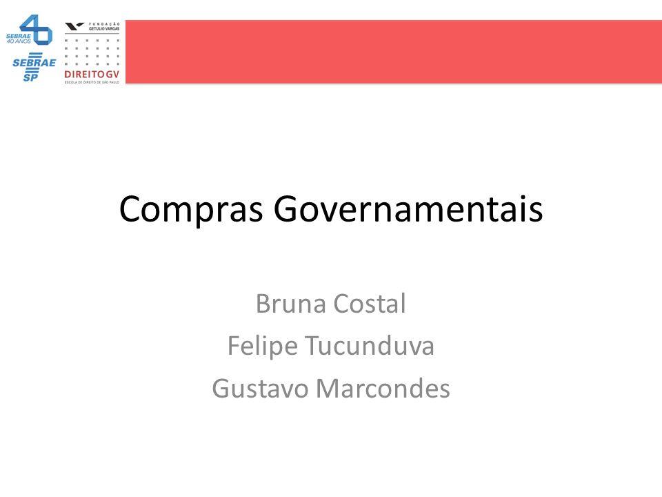 Compras Governamentais Bruna Costal Felipe Tucunduva Gustavo Marcondes
