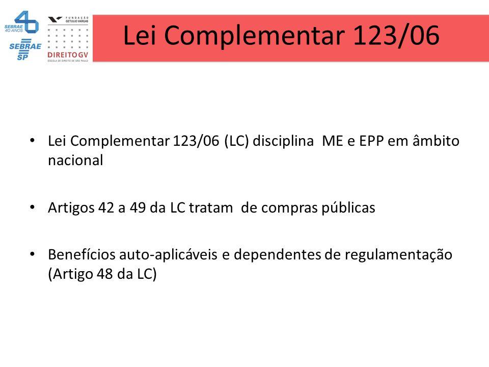 Lei Complementar 123/06 Lei Complementar 123/06 (LC) disciplina ME e EPP em âmbito nacional Artigos 42 a 49 da LC tratam de compras públicas Benefício