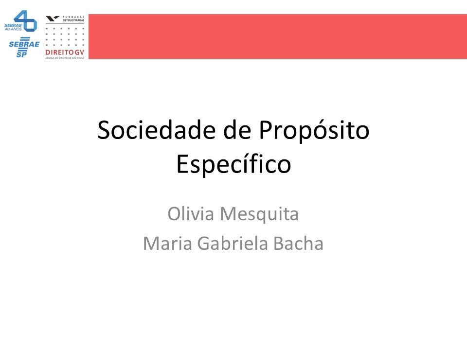 Sociedade de Propósito Específico Olivia Mesquita Maria Gabriela Bacha