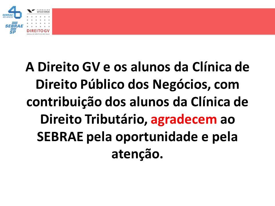 A Direito GV e os alunos da Clínica de Direito Público dos Negócios, com contribuição dos alunos da Clínica de Direito Tributário, agradecem ao SEBRAE