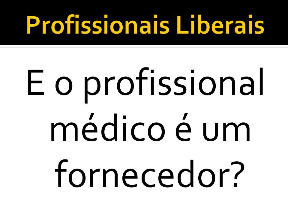 E o profissional médico é um fornecedor?