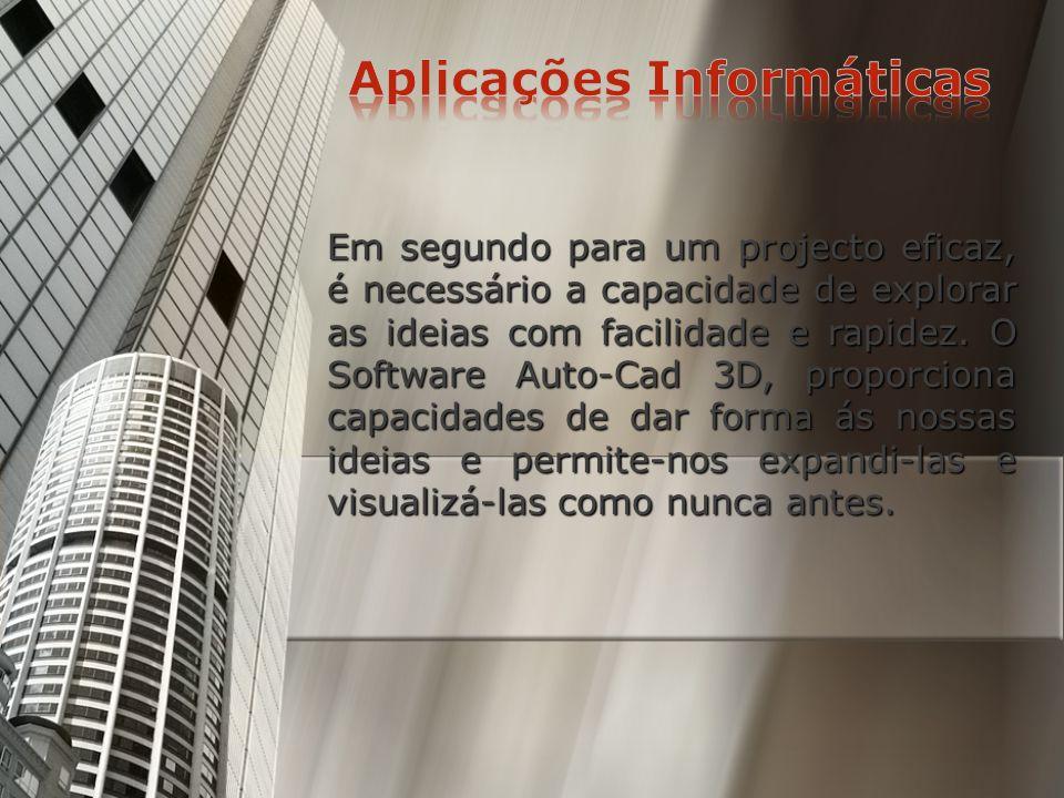 Sendo nossa intenção a criação de um gabinete de Arquitectura, a aplicação informática que optaríamos seria o programa Auto CAD: Em primeiro porque é