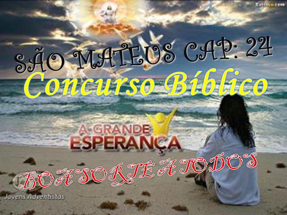 SÃO MATEUS CAP: 24