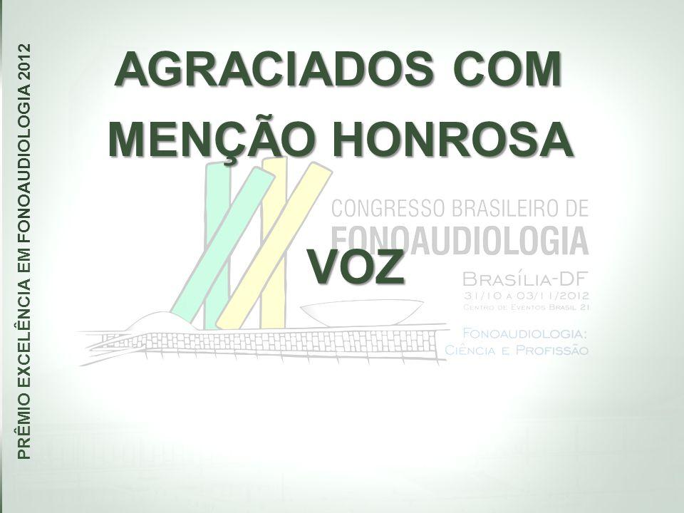 AGRACIADOS COM MENÇÃO HONROSA PRÊMIO EXCELÊNCIA EM FONOAUDIOLOGIA 2012 VOZ