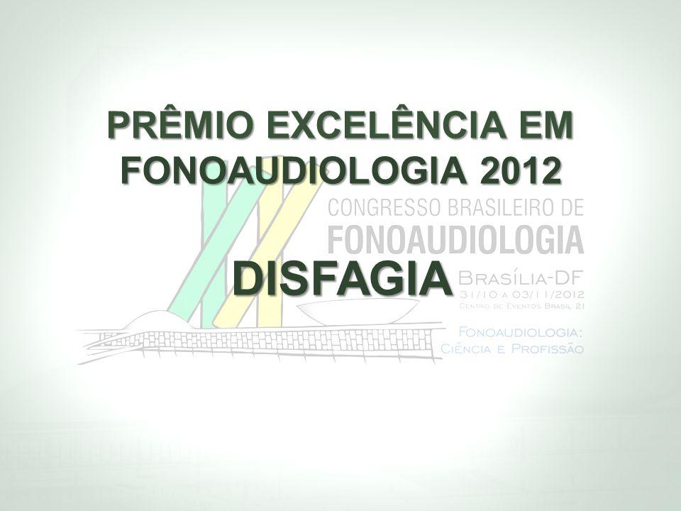 PRÊMIO EXCELÊNCIA EM FONOAUDIOLOGIA 2012 DISFAGIA