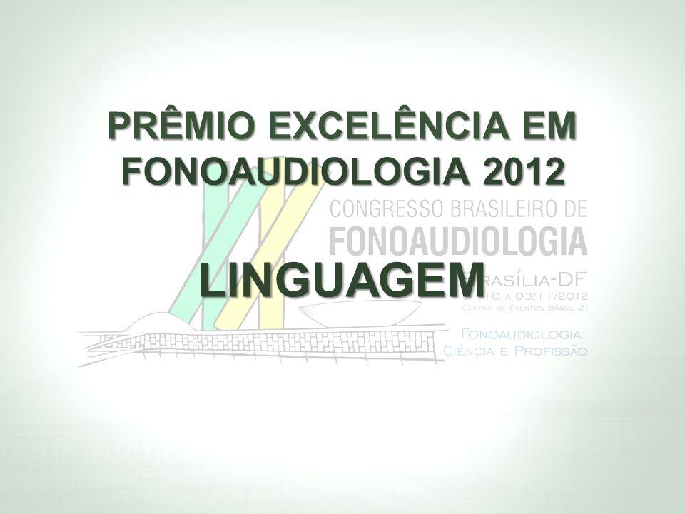 PRÊMIO EXCELÊNCIA EM FONOAUDIOLOGIA 2012 LINGUAGEM