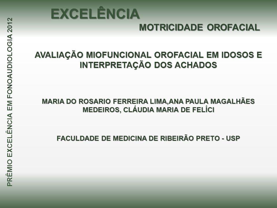 AVALIAÇÃO MIOFUNCIONAL OROFACIAL EM IDOSOS E INTERPRETAÇÃO DOS ACHADOS MARIA DO ROSARIO FERREIRA LIMA,ANA PAULA MAGALHÃES MEDEIROS, CLÁUDIA MARIA DE F