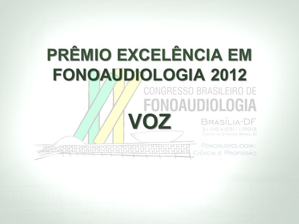 PRÊMIO EXCELÊNCIA EM FONOAUDIOLOGIA 2012 VOZ